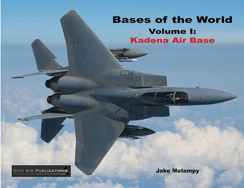 Bases of the World Vol 1 Kadena Air Base Book RAP012 Jake Melampy
