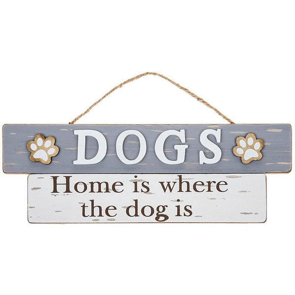Dogs - Home is where the dog is wooden sign