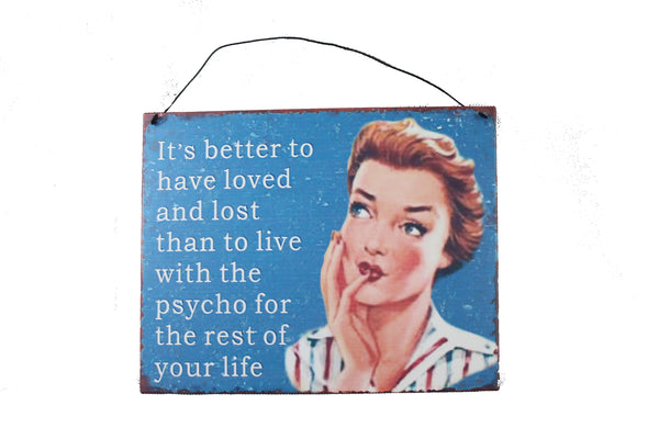 Retro Tin Sign - 'Its better to have loved and lost'