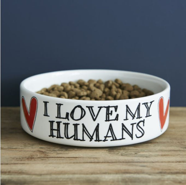 I Love My Humans Large Dog Bowl by Sweet William