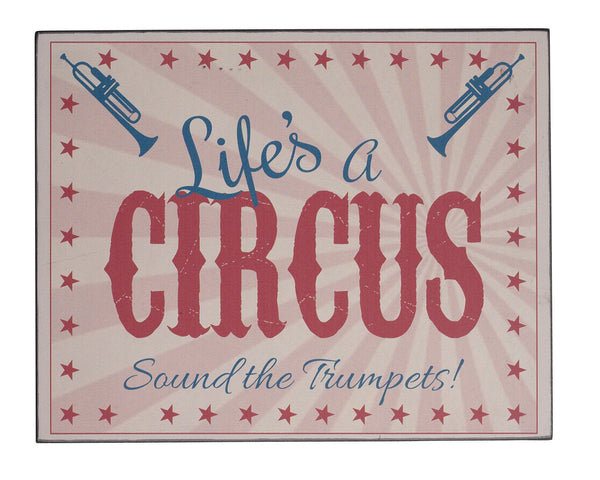 Life's A Circus Wooden Sign