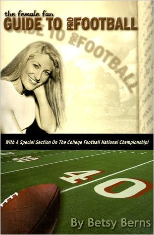 The Female Fan Guide to Pro Football: With a Special Section on… - Rock N Sports