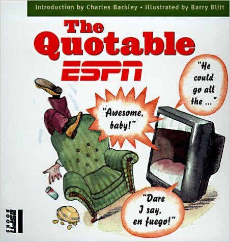 The Quotable ESPN: The Best Stuff Ever Said on ESPN in a… - Rock N Sports