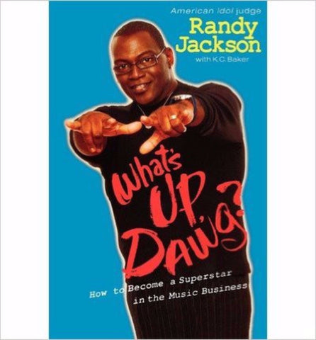 What's Up Dawg?: How to Become a Superstar In the Music Business - Rock N Sports