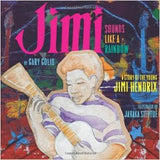Jimi: Sounds Like a Rainbow: A Story of the Young Jimi Hendrix - Rock N Sports