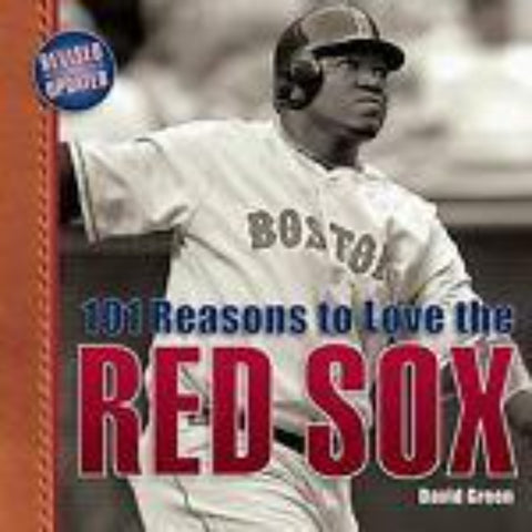 101 Reasons To Love The Red Sox By David Green - Rock N Sports