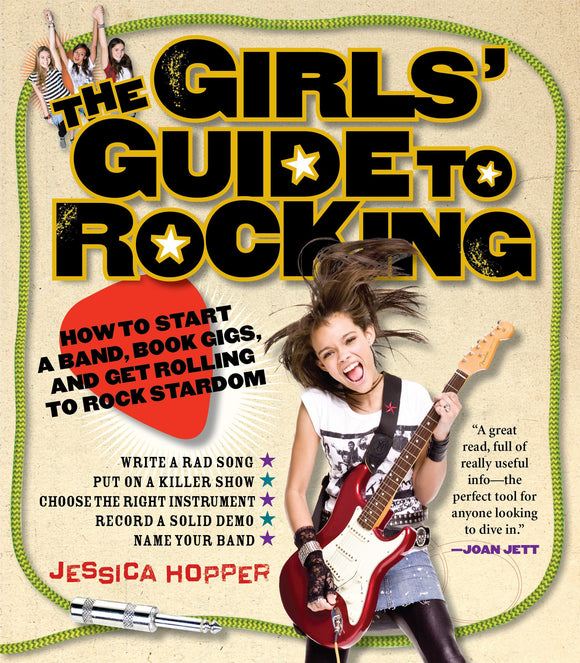 The Girls' Guide to Rocking: How to Start a Band, Book Gigs… - Rock N Sports