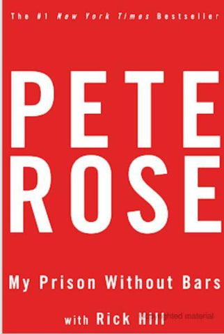 My Prison Without Bars by Pete Rose