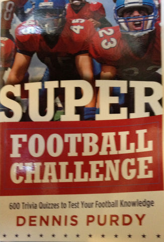 Super Football Challenge: 600 Trivia Quizzes to Test Your Football Knowledge