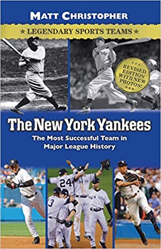 The New York Yankees: Legendary Sports Teams (Matt Christopher Legendary Sports Events)