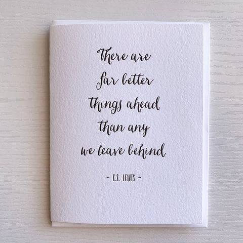 C.S. Lewis Quote - Far Better Things Ahead Card