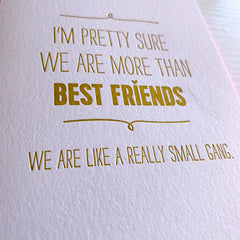 Best Friend Card - We are like a Really Small Gang