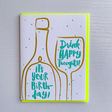 Drink Happy Thoughts - Letterpress Birthday Card
