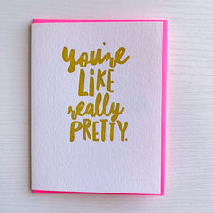 You're Like Really Pretty Friendship Card