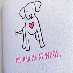 Love Card From The Dog - You Had Me At Woof