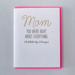 Mother's Day Card - Mom You Were Right About Everything