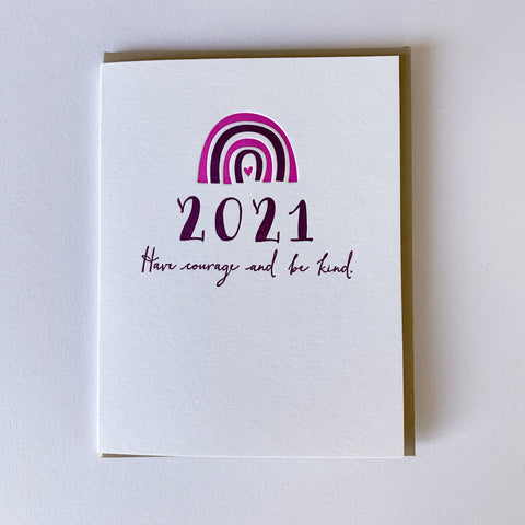 New Years Card -  2021 Have Courage and Be Kind