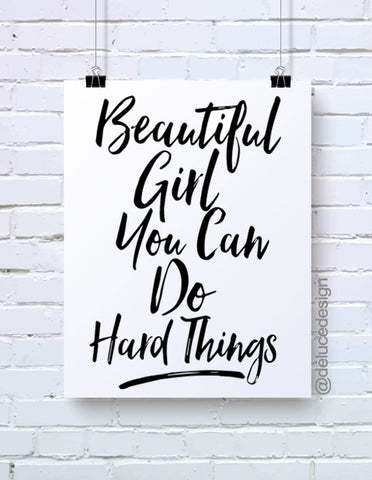 Beautiful Girl You Can Do Hard Things - Wall Art