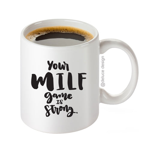 MILF Game Strong - Coffee Mug
