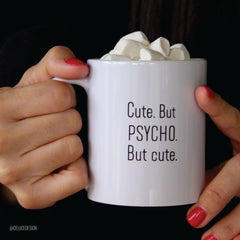 Cute. But Psycho. But Cute. Coffee Mug