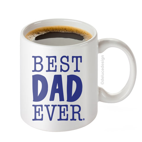Best Dad Ever - Ceramic Coffee Mug