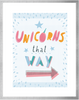 Unicorn That Way Print
