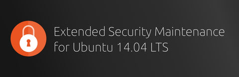 Extended Security Maintenance (ESM) Available for Ubuntu 14.04 LTS