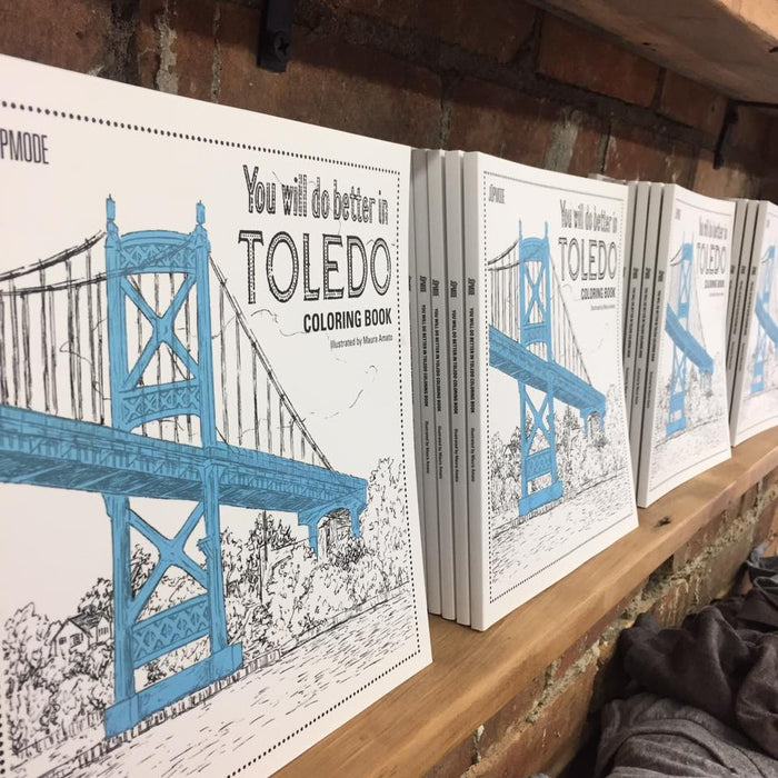 Tour Toledo Ohio with our You Will Do Better In Toledo Coloring Book