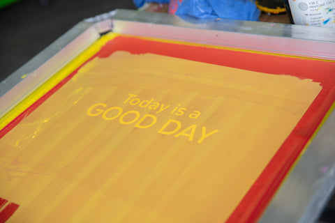 screen for screen printing that says today is a good day