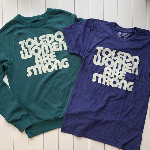 Toledo Women Are Strong Crew neck and t-shirt