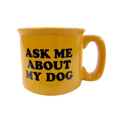 Ask Me About My Dog Campfire Mug