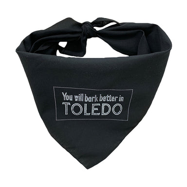 You Will Bark Better in Toledo Dog Bandana - Jupmode