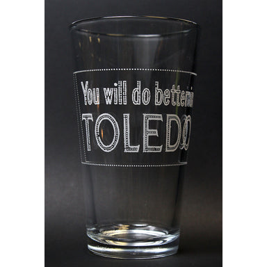 You Will Do Better In Toledo Pint Glass - Jupmode