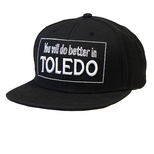 You Will Do Better In Toledo Snapback