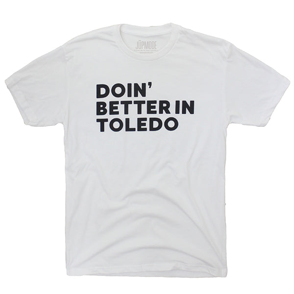 Doin' Better in Toledo Shirt