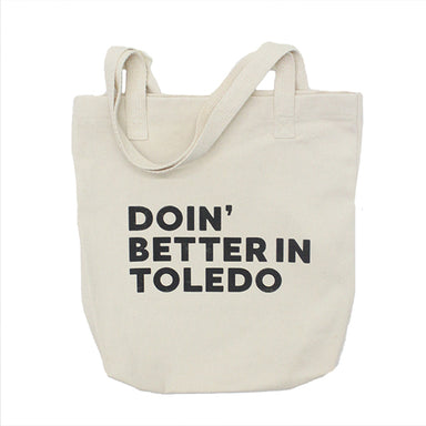 Doin' Better in Toledo Tote Bag