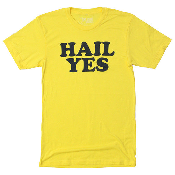 Hail Yes Shirt