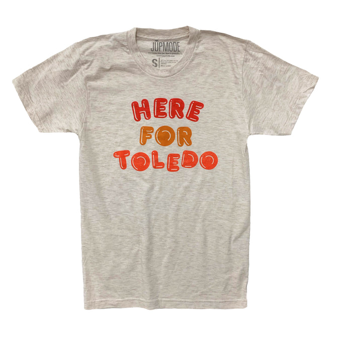 Here for Toledo Shirt - Jupmode