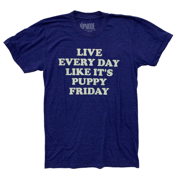 Live Every Day Like It's Puppy Friday Shirt