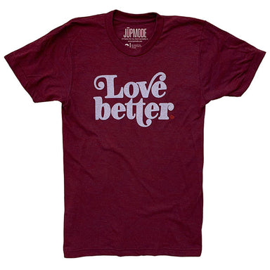 Love Better Shirt - Jupmode