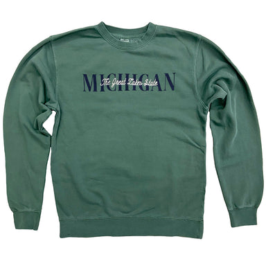 Green sweatshirt with Michigan in navy ink and The Great Lakes State embroidered with cream thread.