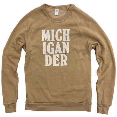 "Light tan colored long sleeve sweatshirt with ""MICHIGANDER"" stacked on three lines in all caps in cream ink."