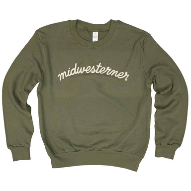 "Olive green long sleeved Women's fit french terry sweatshirt with ""Midwesterner"" in script in cream ink across center chest."