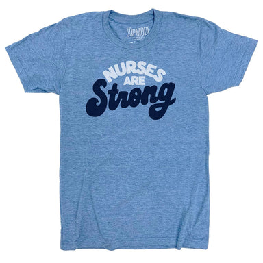 "Short sleeve light blue heather t-shirt with ""Nurses Are Strong"" in white and navy on center chest."