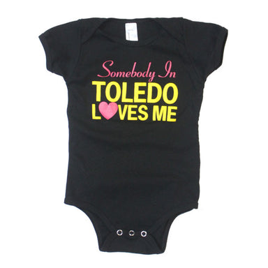 Somebody In Toledo Loves Me Onesie - Jupmode