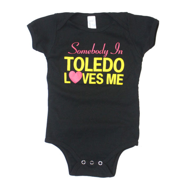 Somebody In Toledo Loves Me Onesie