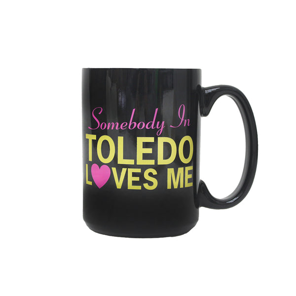 Somebody in Toledo Loves Me Mug