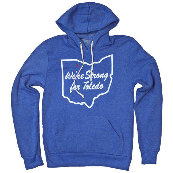 We're Strong for Toledo Hoodie
