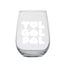 Stemless wine glass with TOL GAL PAL in white ink, the Os and As shaped like hearts.