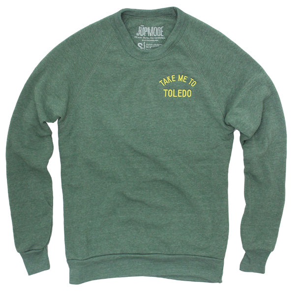 Take Me to Toledo Crew Sweatshirt